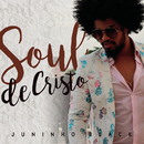 Soul de Cristo feat.Pregador Luo/Juninho Black