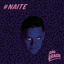 #Naite/João Brasil