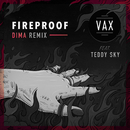 Fireproof (DIMA Remix) feat.Teddy Sky/VAX