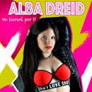 No Lloraré por Ti/Alba Dreid