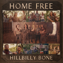 Hillbilly Bone/Home Free