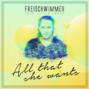 All That She Wants feat.Little Chaos/Freischwimmer