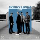 Fade/Skinny Living