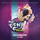 Rainbow (From The Original Motion Picture Soundtrack 'My Little Pony: The Movie')/Sia