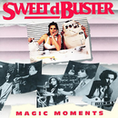 Magic Moments/Sweet D'buster