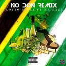 No Don (Remix) feat.Mr Eazi/Lotto Boyzz