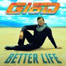 Better Life/Glow