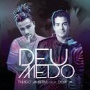 Deu Medo feat.Dom M/Thiago Martins