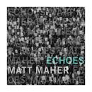 Echoes/Matt Maher