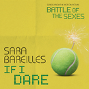If I Dare (from Battle of the Sexes)/Sara Bareilles