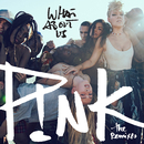 What About Us (The Remixes)/P!nk