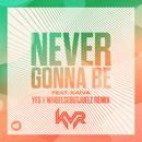 Never Gonna Be (YFS x WHOELSEBUTJUELZ Remix) feat.Kaíva/KVR
