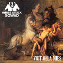Voit olla mies/Horse Attack Sqwad