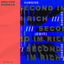 THE SECOND I'M RICH (EDIT)/Subside, Brayton Bowman