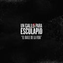 """El Baile de la Vida (Tema de la Serie de TV """"Un Gallo para Esculapio"""") feat.Sen Dog/Eric Bobo"""