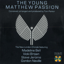 Young Matthew Passion/The New London Chorale