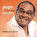 Báilalo hasta afuera (Remasterizado)/Pupy y los Que Son Son