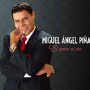 El amor es eso (Remasterizado)/Miguel Angel Piña