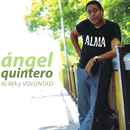 Alma y voluntad (Remasterizado)/Angel Quintero
