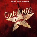 Cubanos (Remasterizado)/José Luis Barba