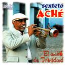 El aché de Trinidad (Remasterizado)/Sexteto Aché