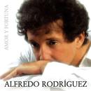 Amor y fortuna (Remasterizado)/Alfredo Rodríguez