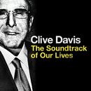 Clive Davis: The Soundtrack of Our Lives/Various