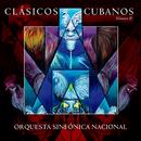 Clásicos Cubanos, Vol. 2 (Remasterizado)/Orquesta Sinfónica Nacional