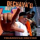 Dechava'o (Remasterizado)/Triángulo Oscuro