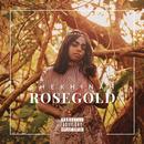 Rose Gold/Shekhinah