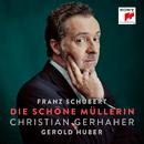 Schubert: Die schöne Müllerin, D. 795/Christian Gerhaher