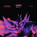 You Got Me (Remixes) feat.Cara Frew/Snbrn