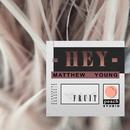 Hey/Matthew Young