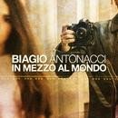 In mezzo al mondo/Biagio Antonacci