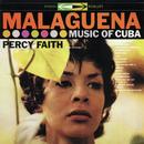 Malagueña: Music of Cuba/Percy Faith & His Orchestra