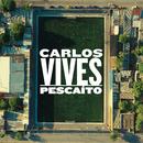 Pescaíto/Carlos Vives