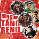 Non-Stop Tamil Remix/A.R. Rahman, Harris Jayaraj, Yuvanshankar Raja, Anirudh Ravichander & Shankar Mahadevan