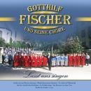 Gotthilf Fischer und seine Chöre - Lasst uns singen/Fischer Chöre
