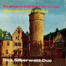 In einem kühlen Grunde/Das Silberwald Duo