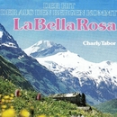 La Bella Rosa/Charly Tabor