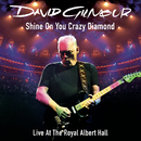 Shine On You Crazy Diamond (Parts 1-9) (Live At The Royal Albert Hall - Audio) feat.Crosby,Nash/David Gilmour