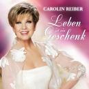 Leben ist ein Geschenk/Carolin Reiber