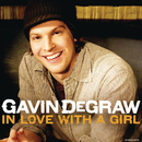 In Love With a Girl/Gavin DeGraw