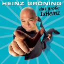 Das grosse 1XHeinz/Der unglaubliche Heinz Gröning