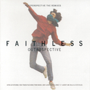 Outrospective (Reperspective The Remixes)/Faithless