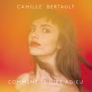 Comment te dire adieu/Camille Bertault