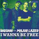 I Wanna Be Free feat.Major Lazer/Badshah