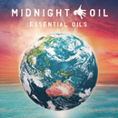 Essential Oils: The Great Circle Gold Tour Edition/Midnight Oil