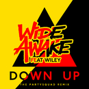 Down Up (The Partysquad Remix) feat.Wiley/WiDE AWAKE