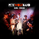 Girl Crush/Pete Wolf Band